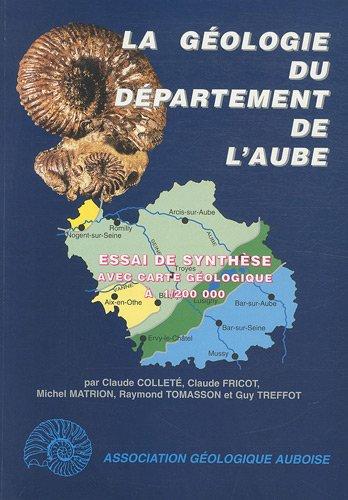 9782906312036: LA GEOLOGIE DE DEPARTEMENT DE L'AUBE: ESSAI DE SYNTHESE.