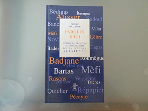 9782906334526: Paroles d'ici: Lexique du francitan, ou, francais parle, de la region alesienne (French Edition)