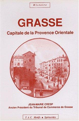 9782906339149: Grasse, capitale de la Provence orientale (Histoire) (French Edition)