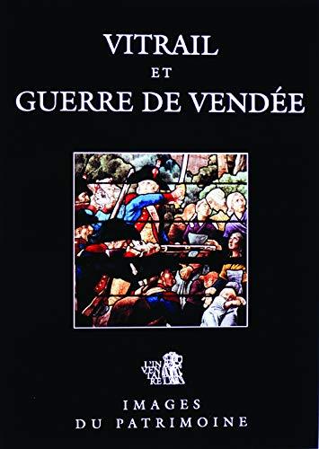 9782906344419: Vitrail et Guerre de Vendée Images du Patrimoine 31