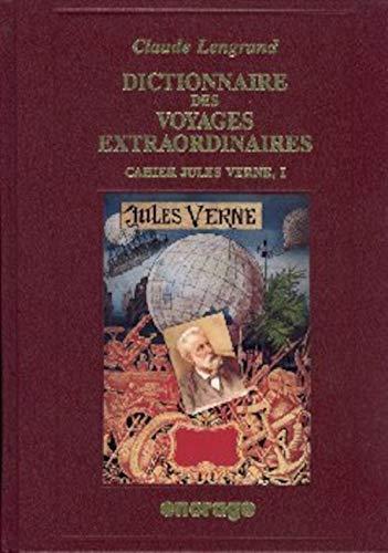9782906389953: Dictionnaire des Voyages extraordinaires de Jules Verne, tome 1 : Cahier Jules Verne