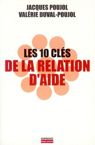 Les dix clés de la relation d'aide: Jacques Poujol, Valérie