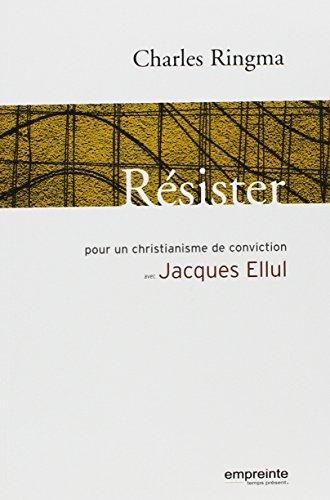 9782906405875: Résister : Pour un christianisme de conviction avec Jacques Ellul