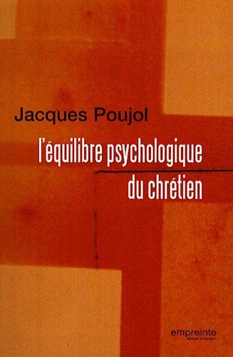 L'équilibre psychologique du chrétien: Jacques Poujol