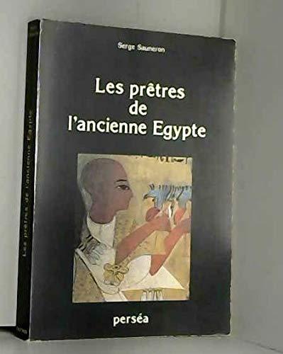 Les prêtres de l'ancienne Egypte (French Edition) (9782906427020) by Serge Sauneron