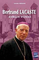 9782906431621: Bertrand Lacaste, évêque d'Oran (1897-1994)