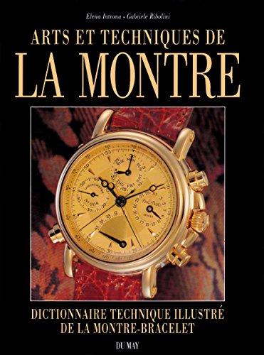 9782906450943: Arts et techniques de la montre: Dictionnaire technique illustré de la montre-bracelet
