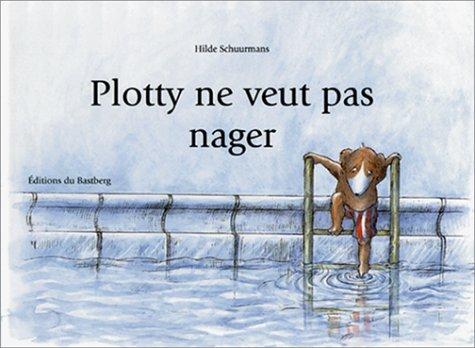 9782906458871: Plotty ne veut pas nager