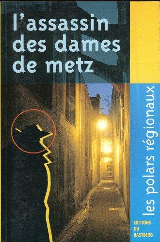 9782906458970: L'assassin des dames de Metz