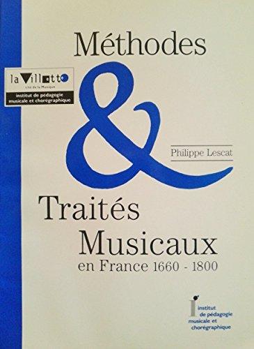 9782906460164: Méthodes et traités musicaux en France, 1660-1800: Réflexions sur l'ériture de la pédagogie musicale en France, suivies de catalogues ... et bibliographiques (French Edition)
