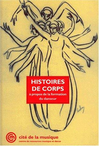 9782906460645: Histoires de corps. : A propos de la formation du danseur
