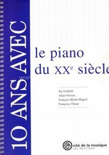 10 ans avec le piano du XXème siècle: Collectif