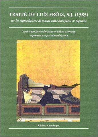 9782906462052: Traité de Luis Fròis sur les contradiction de moeurs entre Européens et Japonais, 1621-1626
