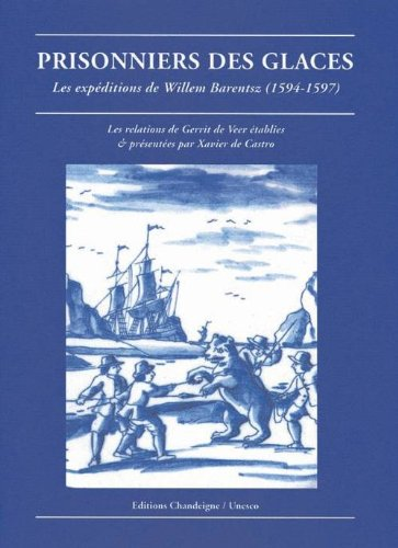 9782906462229: Prisonniers des glaces : Les expéditions de Willem Barentsz, 1594-1597