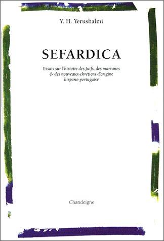 Sefardica : Essais sur l'histoire des Juifs,: Yosef Hayim Yerushalmi;