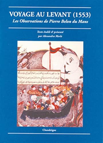 9782906462625: Voyage au levant (1553)