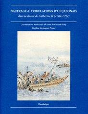 Naufrage & tribulations d'un Japonais dans la Russie de Catherine II (1782-1792) (French ...