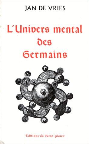 L'univers mental des Germains: Vries, Jan De ; Jean Paul, Allard (Traduction)
