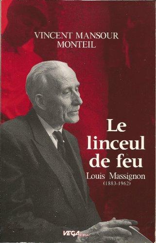 9782906480018: Le Linceul de feu. Louis Massignon (1883-1962)
