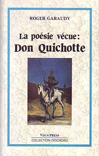 La Poésie vécue, Don Quichotte (Collection Désordres): Roger Garaudy