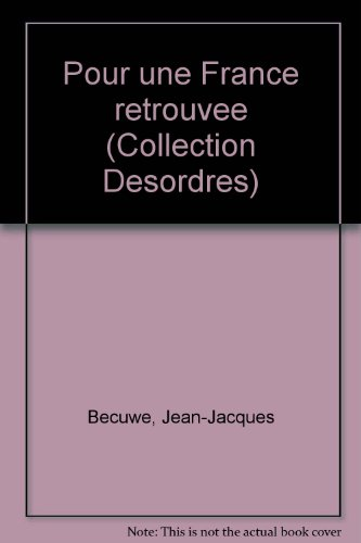 9782906480087: Pour une France retrouvee (Collection Desordres) (French Edition)