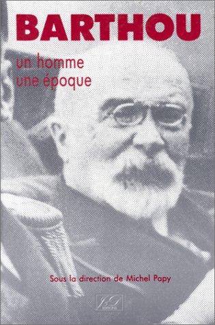 9782906483019: Barthou, un homme, une �poque: Actes du colloque de Pau, 9 et 10 novembre 1984