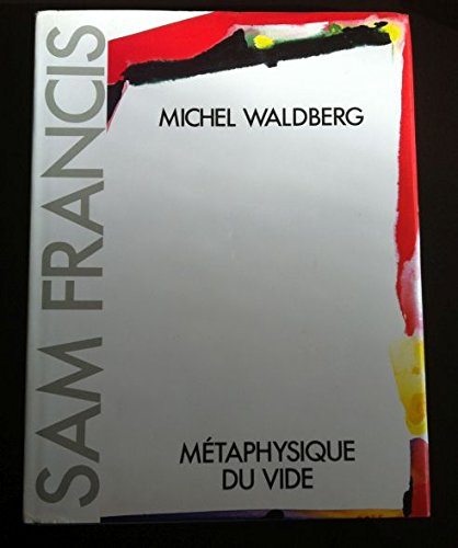 9782906510005: Sam Francis: Metaphysique Du Vide (Metaphysics of the Void)
