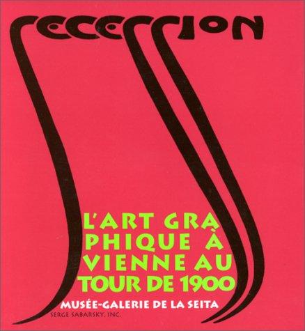 9782906524750: Sécession: L'art graphique à Vienne autour de 1900 : Musée-Galerie de la Seita