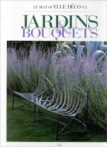 The Best of Elle Deco's Gardens and: Demachy, Jean; Blanckaert,