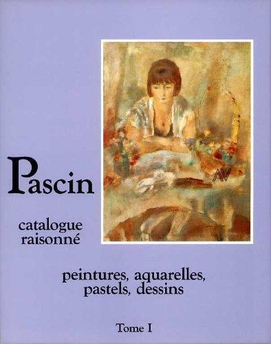 9782906565012: Pascin: catalogue raisonne- Peintures, aquarelles, pastels, dessins, Tome 2