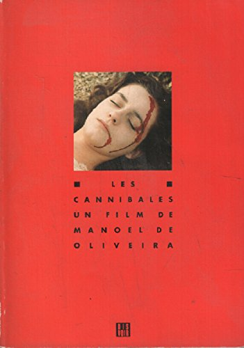 9782906571082: Les Cannibales: Manoel De Oliveira (French Edition)