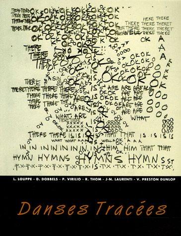 Danses Tracées: Dessins et Notation des Chorégraphes: Louppe, Laurence.