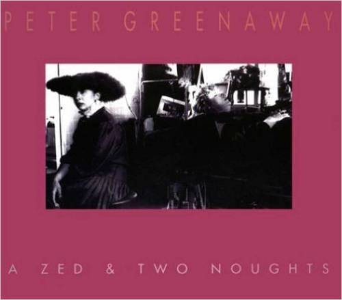9782906571693: Peter Greenaway - A Zed & Two Noughts