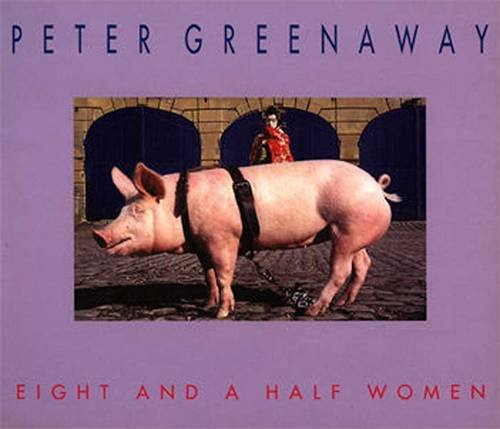 9782906571822: Peter Greenaway: Eight And A Half Women