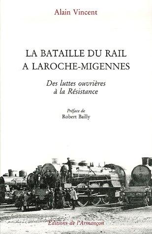 9782906594586: La Bataille du rail à Laroche-Migennes : Des luttes ouvrières à la Résistance