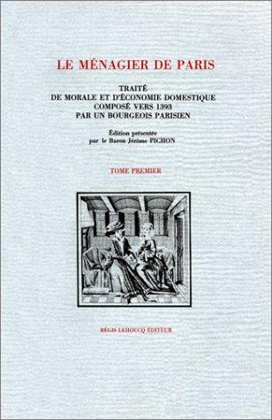 Le Ménagier de Paris. Traité de morale et d'économie domestique compos&...