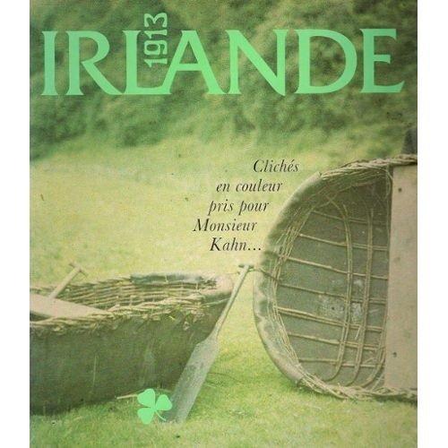 9782906599062: Irlande 1913. Clichés en couleur pris pour Monsieur Kahn... par Mesdemoiselles Mespoulet et Mignon