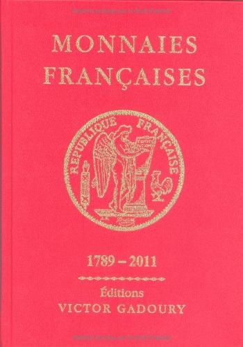 9782906602397: Monnaies Françaises 1789-2011