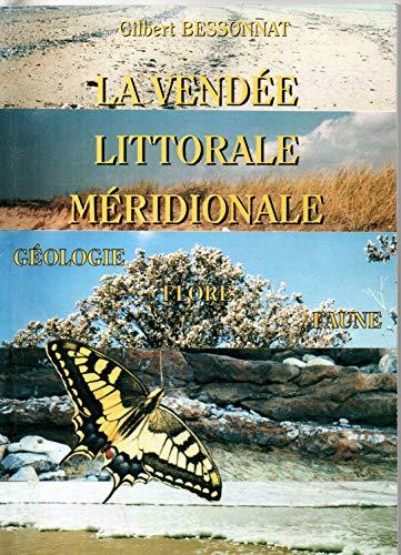 9782906618091: La Vendée littorale méridionale : Géologie, flore, faune