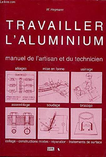 9782906643086: Travailler l'aluminium : Manuel de l'artisan et du technicien