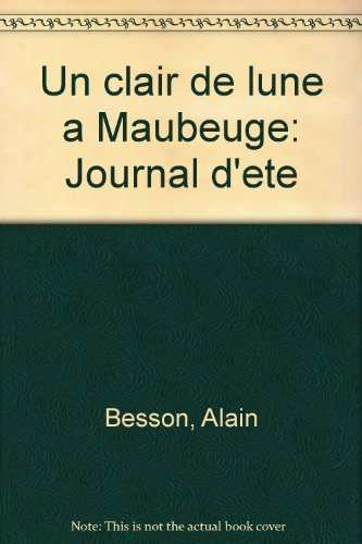 9782906655195: Un clair de lune a Maubeuge: Journal d'ete (French Edition)