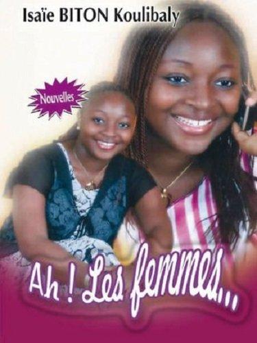 9782906718104: Ah! Les femmes--: Nouvelles (Le Plaisir de lire) (French Edition)