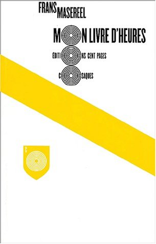 Mon livre d'heures: Frans Masereel