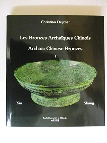 9782906755116: Les bronzes archaïques chinois =: Archaic Chinese bronzes (French Edition)