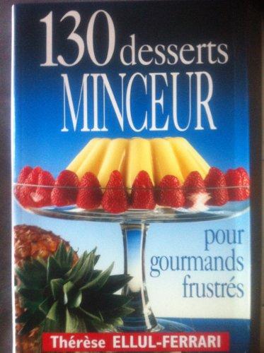 9782906757172: 130 desserts minceur pour gourmands frustrés