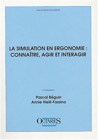 9782906769410: La simulation en ergonomie : conna�tre, agir et interagir