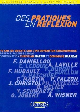 9782906769946: Des pratiques en réflexion. 10 ans de débats sur l'intervention ergonomique (French Edition)