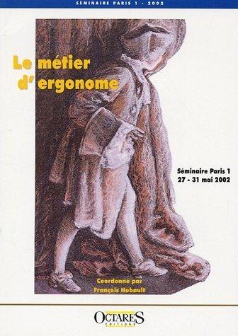 9782906769991: Le métier d'ergonome : Séminaire Paris 1, 27-31 mai 2002
