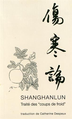 9782906780002: Shanghanlun. Traité des coups de froid