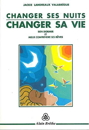 9782906803206: Changer ses nuits, changer sa vie (French Edition)